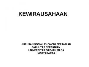 KEWIRAUSAHAAN JURUSAN SOSIAL EKONOMI PERTANIAN FAKULTAS PERTANIAN UNIVERSITAS