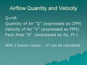 Airflow Quantity and Velocity QVA Quantity of Air