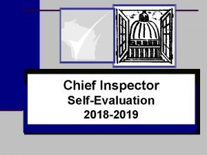 Chief Inspector SelfEvaluation 2018 2019 Chief Inspector SelfEvaluation