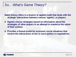 So Whats Game Theory Game theory refers to