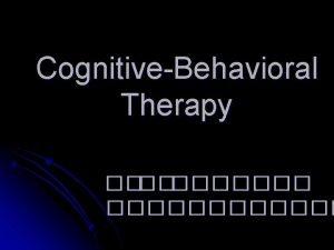 CognitiveBehavioral Therapy l Cognition Covert Behavior Private Behavior