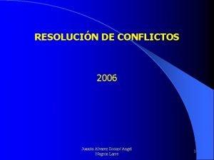 RESOLUCIN DE CONFLICTOS 2006 Juanita Alvarez Socias Angel