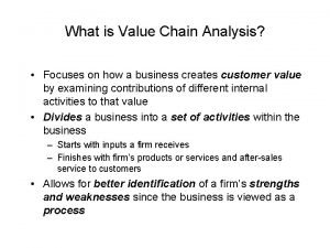What is Value Chain Analysis Focuses on how