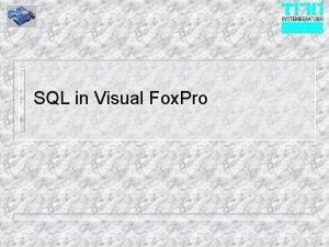 SQL in Visual Fox Pro SQL Historie n