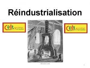 Rindustrialisation 1 Rindustrialisation 2 Dfinition dindustrie Dfinition INSEE