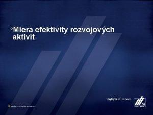 Miera aktivt efektivity rozvojovch Prieskum v R TOP
