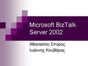 2 Application EAI Application Biz Talk Initiative Biz