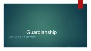 Guardianship JOHN LAFOND AND DEB FEINEN Legal Standard