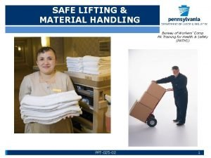 SAFE LIFTING MATERIAL HANDLING Bureau of Workers Comp