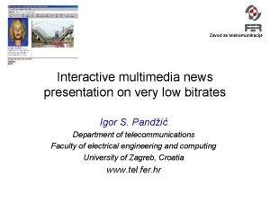 Zavod za telekomunikacije Interactive multimedia news presentation on
