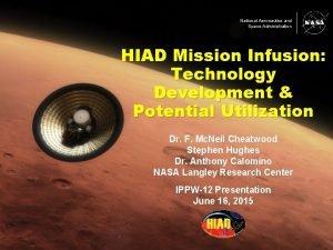 National Aeronautics and Space Administration HIAD Mission Infusion