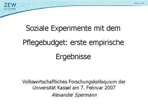 Soziale Experimente mit dem Pflegebudget erste empirische Ergebnisse