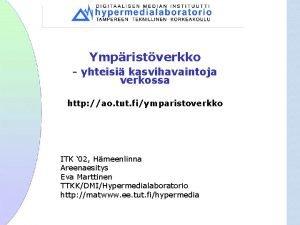 Ympristverkko yhteisi kasvihavaintoja verkossa http ao tut fiymparistoverkko