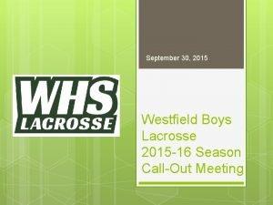 September 30 2015 Westfield Boys Lacrosse 2015 16