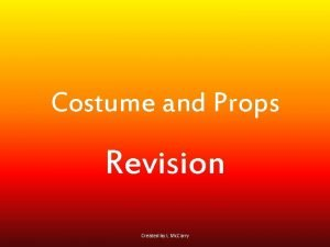 Costume and Props Revision Created by L Mc