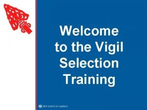 Welcome to the Vigil Selection Training The Vigil