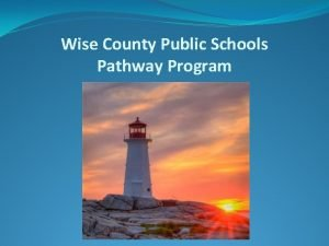 Wise County Public Schools Pathway Program Wise County