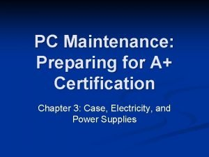 PC Maintenance Preparing for A Certification Chapter 3