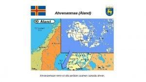 Ahvenanmaa land Ahvenanmaan nimi voi olla perisin suomen