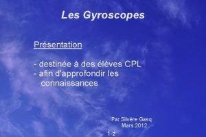 Les Gyroscopes Prsentation destine des lves CPL afin