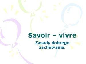 Savoir vivre Zasady dobrego zachowania Jak zachowa si