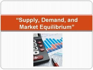 Supply Demand and Market Equilibrium Introduction to Demand
