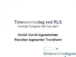 Timesammedag ved RLS Hvordan fungerer det hos oss