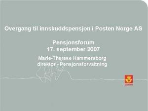 Overgang til innskuddspensjon i Posten Norge AS Pensjonsforum
