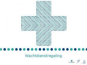 Wachtdienstregeling Wanneer huisarts en apotheker elkaar ontmoeten Wachtdienstregeling