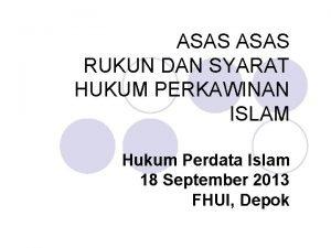 ASAS RUKUN DAN SYARAT HUKUM PERKAWINAN ISLAM Hukum