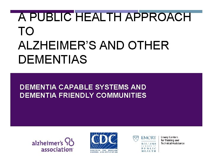 A PUBLIC HEALTH APPROACH TO ALZHEIMERS AND OTHER