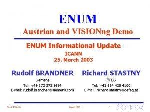 ENUM Austrian and VISIONng Demo ENUM Informational Update