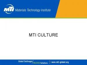 MTI CULTURE MTI CULTURE Expectations for organization beliefs