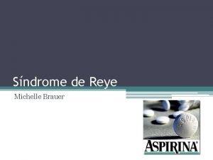 Sndrome de Reye Michelle Brauer Sndrome de Reye