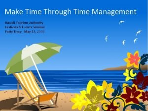 Make Time Through Time Management Hawaii Tourism Authority