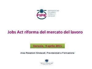 Jobs Act riforma del mercato del lavoro Venezia