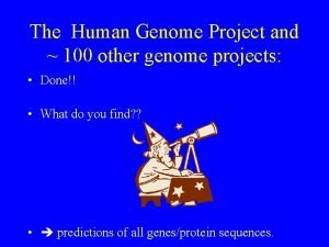 The Human Genome Project and 100 other genome