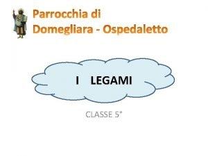 I LEGAMI CLASSE 5 amicizia passione Legami che