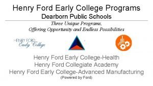 Henry Ford Early College Programs Dearborn Public Schools