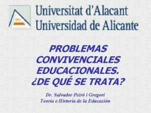 PROBLEMAS CONVIVENCIALES EDUCACIONALES DE QU SE TRATA Dr