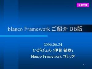 blanco Framework DB 2006 24 blanco Framework 1