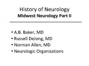 History of Neurology Midwest Neurology Part II A