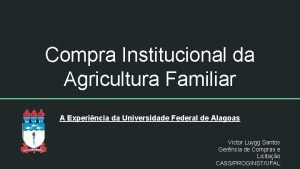 Compra Institucional da Agricultura Familiar A Experincia da