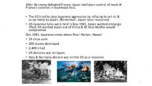 After Germany defeated France Japan had taken control