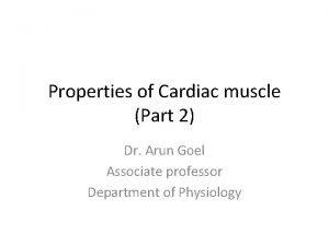 Properties of Cardiac muscle Part 2 Dr Arun