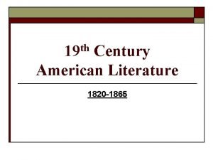 th 19 Century American Literature 1820 1865 AKA