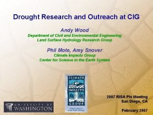 Drought Research and Outreach at CIG Andy Wood