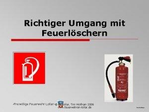 Richtiger Umgang mit Feuerlschern Freiwillige Feuerwehr Lollar FF