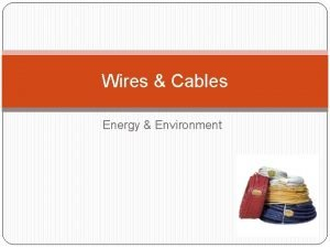Wires Cables Energy Environment Conductors A conductor has