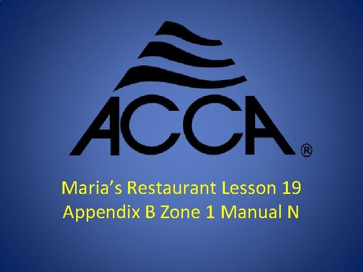 Marias Restaurant Lesson 19 Appendix B Zone 1